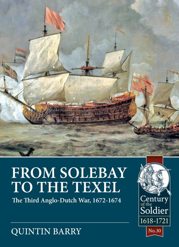 FROM SOLEBAY TO THE TEXEL. THE THIRD ANGLO-DUTCH WAR, 1672-1674