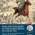 Photo of WARS AND SOLDIERS IN THE EARLY REIGN OF LOUIS XIV. VOLUME 1 (BP-Helion5)