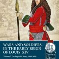 Photo of WARS AND SOLDIERS IN THE EARLY REIGN OF LOUIS XIV Volume 2: The Imperial Army, 1660-1689 (BP-Helion10)