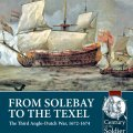 Photo of FROM SOLEBAY TO THE TEXEL. THE THIRD ANGLO-DUTCH WAR, 1672-1674 (BP-Helion2)